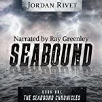 Seabound: Seabound Chronicles, Book 1 | Jordan Rivet