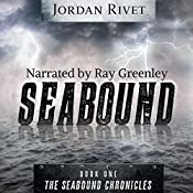Seabound: Seabound Chronicles, Book 1 | Jordan Rivet