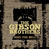 Ring the Bell ~ The Gibson Brothers