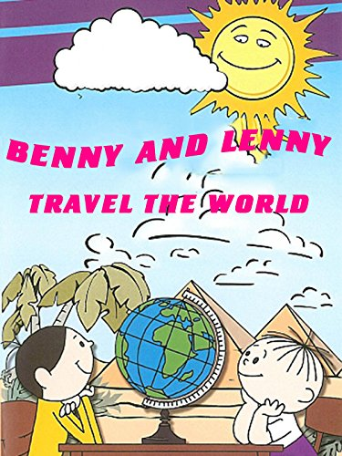 Benny and Lenny travel the world