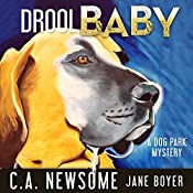 Drool Baby: A Dog Park Mystery: Lia Anderson Dog Park Mysteries, Volume 2 | C. A. Newsome