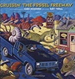 img - for Cruisin' the Fossil Freeway: An Epoch Tale of a Scientist and an Artist on the Ultimate 5,000-Mile Paleo Road Trip book / textbook / text book