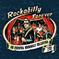 Rockabilly Forever: The Essential Rockabilly Collection