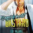 Magnificent Bastard Hörbuch von Lili Valente Gesprochen von: Tyler Donne, Summer Roberts