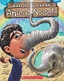 img - for What If You Had An Animal Nose? book / textbook / text book