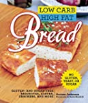 Low Carb High Fat Bread: Gluten- and...