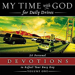My Time With God for Daily Drives: Vol. 1 Audiobook