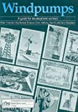 Windpumps: A Guide for Development Workers (1853391263) by Barlow, Roy