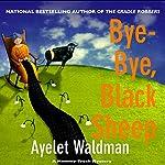 Bye-Bye, Black Sheep: A Mommy-Track Mystery, Book 7 | Ayelet Waldman