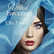 Veiled Innocence (       UNABRIDGED) by Ella Frank Narrated by Chelsea Hatfield, J.F. Harding
