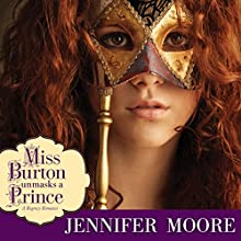 Miss Burton Unmasks a Prince Audiobook by Jennifer Moore Narrated by Aubrey Warner