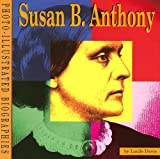 Susan B. Anthony: A Photo-Illustrated Biography (Read and Discover Photo Illustrated Biographies)