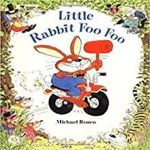 Little Rabbit Foo Foo Audiobook by Michael Rosen Narrated by Michael Rosen