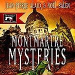 Montmartre Mysteries (Ne tirez pas sur le caviste) | Jean-Pierre Alaux,Noël Balen