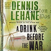 A Drink Before the War | [Dennis Lehane]
