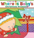 Where Is Babys Christmas Present?: A Lift-the-Flap Book (Karen Katz Lift-the-Flap Books)