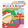 Where Is Baby's Christmas Present?: A Lift-the-Flap Book (Karen Katz Lift-the-Flap Books)