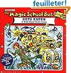 The Magic School Bus Gets Eaten: A Bo...