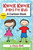 Knock Knock Jokes for Kids: A Cartoon Book (Volume 2)