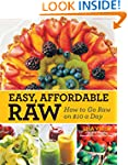 Easy, Affordable Raw: How to Go Raw o...