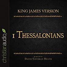 Holy Bible in Audio - King James Version: 1 Thessalonians (       UNABRIDGED) by King James Version Narrated by David Cochran Heath