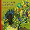 Wangari Maathai la femme qui plante