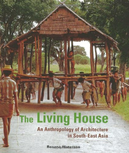 The Living House: An Anthropology of Architecture in...