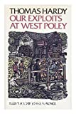 Our Exploits at West Poley (Oxford Illustrated Classics) (0192745271) by Hardy, Thomas