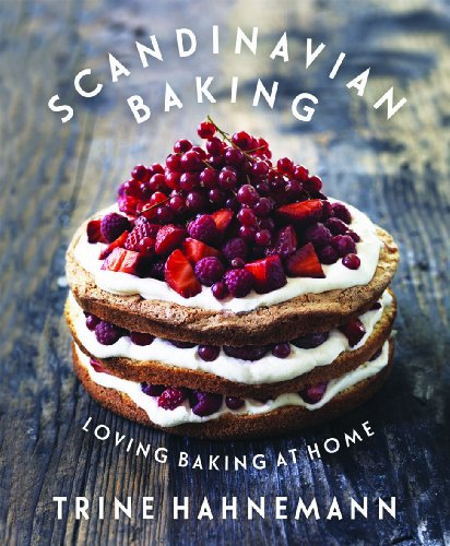 Scandinavian Baking: Loving Baking at Home by Trine Hahnemann