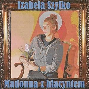 Madonna z hiacyntem Audiobook