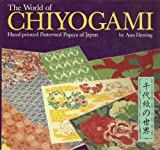 The World of Chiyogami: Hand-Printed Patterned Papers of Japan
