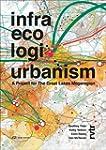 Infra Eco Logi Urbanism: A Project fo...