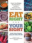Eat Right for Your Sight: Simple, Tas...