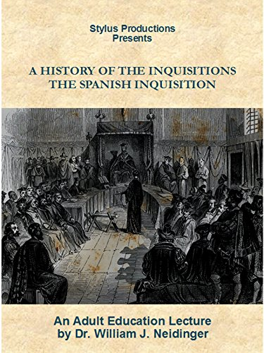 A History of the Inquisitions: The Spanish Inquisition