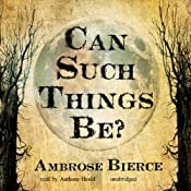 Can Such Things Be? | [Ambrose Bierce]