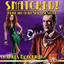 Snatched!: A Kate and Craig Suspense Story Audiobook by Charles Boeckman Narrated by Daniel Coker