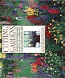 img - for By Anne Halpin Cutting Gardens: The Complete Guide to Growing Flowers and Creating Spectacular Arrangements for Eve (1st First Edition) [Hardcover] book / textbook / text book