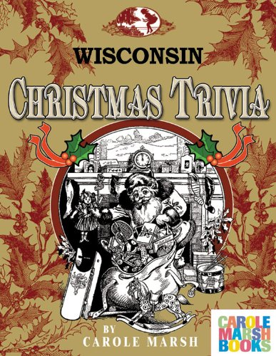 Wisconsin Classic Christmas Trivia: Stories, Recipes, Trivia, Legends, Lore & More