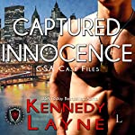 Captured Innocence: CSA Case Files, Book 1 | Kennedy Layne