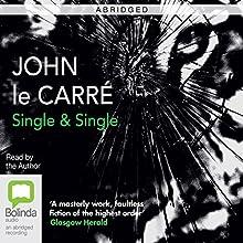 Single & Single (Abridged) (       ABRIDGED) by John le Carré Narrated by John le Carré