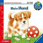 Mein Hund (Wieso? Weshalb? Warum? Junior) | Ursula Weller, Patricia Mennen