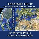 Treasure Hunt: Finding Solomon's Temple Treasure | Walter Parks