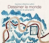 Dessiner le monde (French Edition) (2020913216) by Martine Laffon