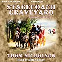 Stagecoach Graveyard: Man Killer Series, Book 3 Audiobook by Thom Nicholson Narrated by Milton Bagby