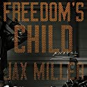 Freedom's Child: A Novel Audiobook by Jax Miller Narrated by Hillary Huber, MacLeod Andrews