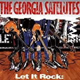 Let It Rock: the Best of Georgia Satellites The Georgia Satellites