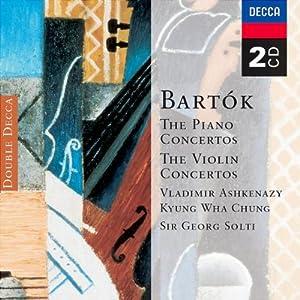 Bartok: The Piano Concertos / The Violin Concertos