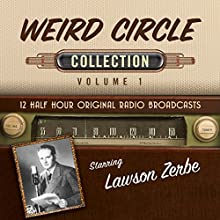 The Weird Circle, Collection 1 Radio/TV Program by  Black Eye Entertainment Narrated by  full cast