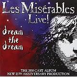 Les Miserables Live! - Dream The Dream