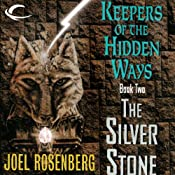 The Silver Stone: Keepers of the Hidden Ways, Book 2 | Joel Rosenberg